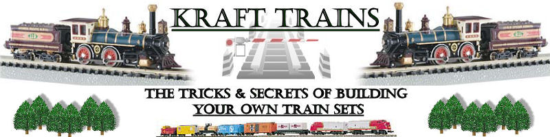 Kraft Trains the tricks & secrets of building your own model train sets
