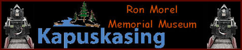 Kapuskasing Ron Memorial Museum Ontario Canada. Travel to Canada and visit Kapuskasing Ron Memorial Museum in northern Ontario Canada. Ron Morel Memorial Museum offers a trip back in time of the town history and the importance of the railroad in Kapuskasing.